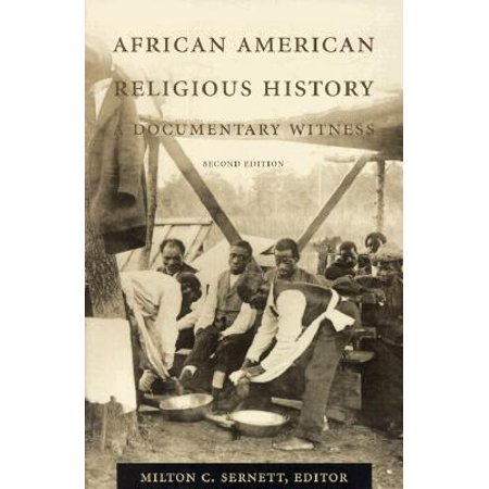 African American Religious History : A Documentary (African American Religious History A Documentary Witness)