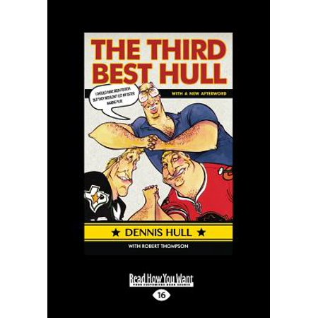 Third Best Hull: I Should Have Been Fourth But They Wouldn't Let My Sister Maxine Play (Large Print 16pt)