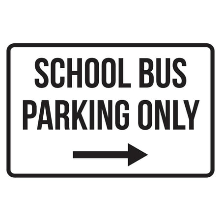 Reserved Parking Right Arrow (School Bus Parking Only Right Arrow Business Safety Traffic Signs Black - 12x18 )