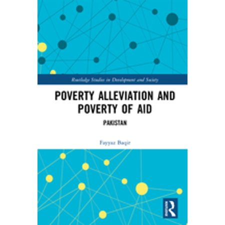 Poverty Alleviation and Poverty of Aid - eBook (Role Of Microcredit In Poverty Alleviation In Bangladesh)