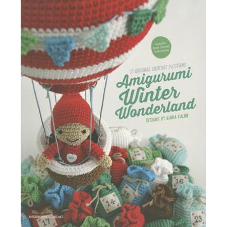 Winter Wonderland 15 Theme (Amigurumi Winter Wonderland : 15 Original Crochet)
