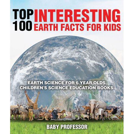 Top 100 Interesting Earth Facts for Kids - Earth Science for 6 Year Olds | Children's Science Education Books - eBook](10 Interesting Facts Halloween)