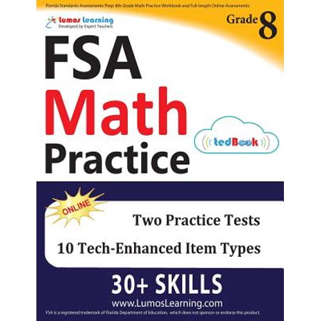 Florida Standards Assessments Prep : 8th Grade Math Practice Workbook and Full-Length Online Assessments: FSA Study (California Physical Science Textbook 8th Grade Answer Key)