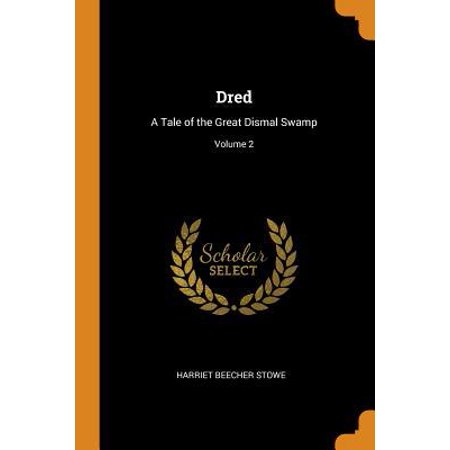 Dred: A Tale of the Great Dismal Swamp; Volume 2