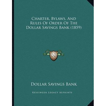 - Charter, Bylaws, and Rules of Order of the Dollar Savings Bank (1859)