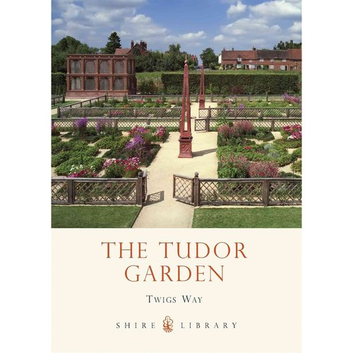 The Tudor Garden: 1485-1603