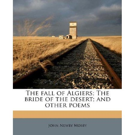 The Fall Of Algiers  The Bride Of The Desert  And Other Poems