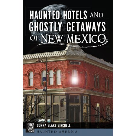 Haunted Hotels and Ghostly Getaways of New - Ghostly Gentleman