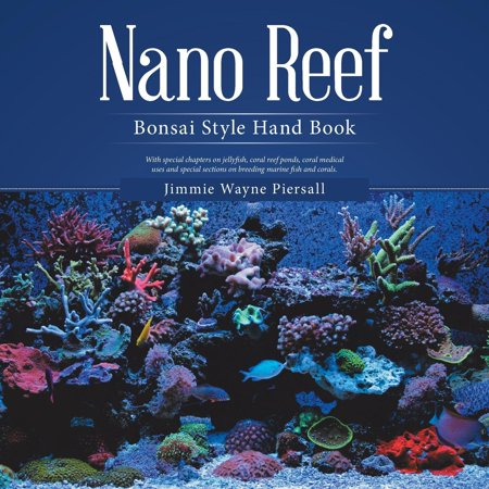 Nano Reef : Bonsai Style Hand Book