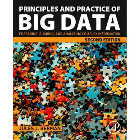 Principles and Practice of Big Data : Preparing, Sharing, and Analyzing Complex