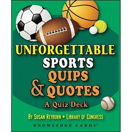 Unforgettable Sport Quips & Quotes Knowledge Cards : A Quiz Deck