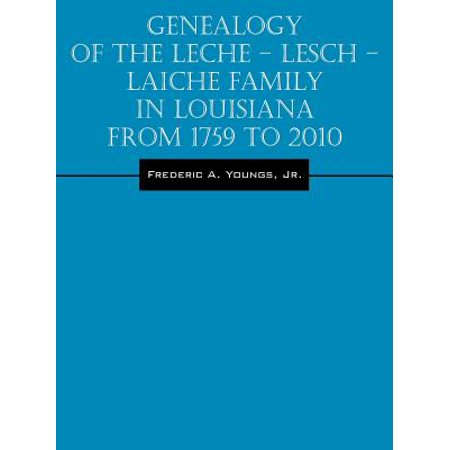 Genealogy of the Leche - Lesch - Laiche Family in Louisiana from 1759 to 2010 - When Is Halloween In Louisiana