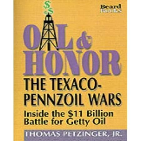 Oil & Honor: The Texaco-Pennzoil Wars; Inside the $11 Billion Battle for Getty Oil
