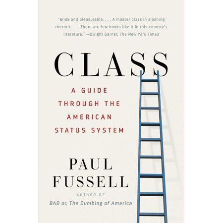 Class : A Guide Through the American Status System