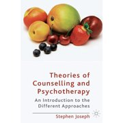 Theories of Counselling and Psychotherapy: An Introduction to the Different Approaches (Paperback)