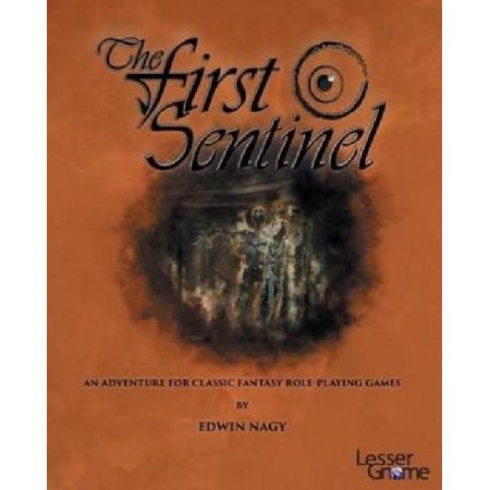 The First Sentinel  An Adventure For Classic Role Playing Games