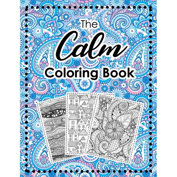 The Calm Coloring Book Seamless Pattern Coloring Pages Help Relieve Stress And Anxiety Paperback Walmart Com Walmart Com