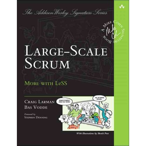 Large-Scale Scrum: More With Less: Mike Cohn Signature Book