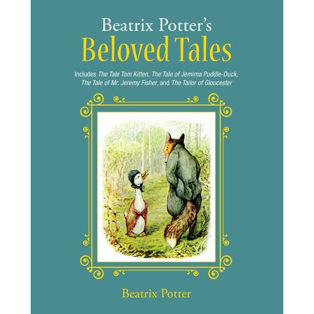 Beatrix Potter's Beloved Tales : Includes The Tale of Tom Kitten, The Tale of Jemima Puddle-Duck, The Tale of Mr. Jeremy Fisher, The Tailor of Gloucester, and The Tale of Squirrel Nutkin (Tom Tailor Sonnenbrille)