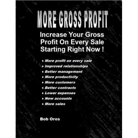 More Gross Profit: Increase Your Gross Profit On Every Sale Starting Right Now - (Best Furniture Sales Right Now)