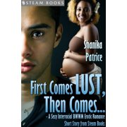First Comes Lust, Then Comes... - A Sexy Interracial BWWM Erotic Romance Short Story from Steam Books - eBook
