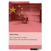 Die Todesstrafe in China. Historische und aktuelle Entwicklungen - eBook