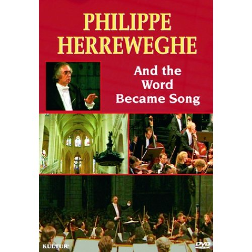 Philippe Herreweghe: And The World Became Song (Full Frame)