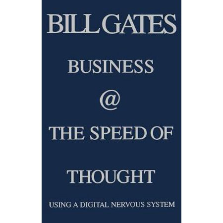 Business @ the Speed of Thought : Succeeding in the Digital (Bill Gates Business At The Speed Of Thought)