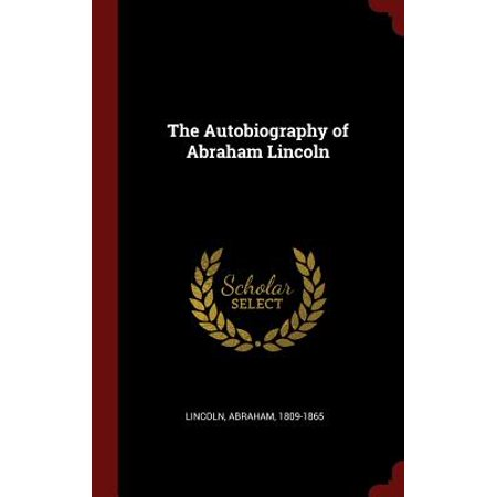 The Autobiography of Abraham Lincoln (Hardcover)