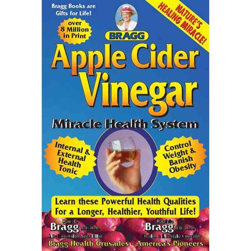 Bragg Apple Cider Vinegar: Miracle Health System