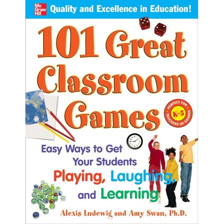 101 Great Classroom Games : Easy Ways to Get Your Students Playing, Laughing, and Learning