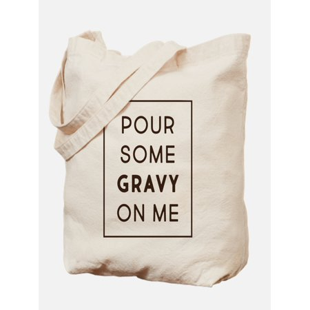 CafePress - Pour Some Gravy On Me - Natural Canvas Tote Bag, Cloth Shopping Bag