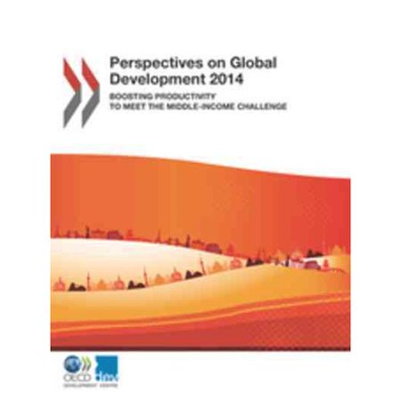 Perspectives On Global Development 2014  Boosting Productivity To Meet Middle Income Challenge