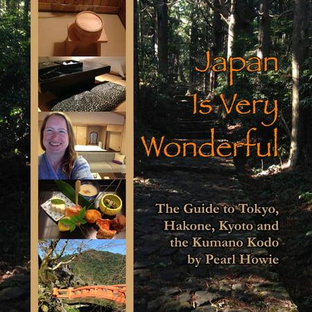Japan Is Very Wonderful - The Guide to Tokyo, Hakone, Kyoto and the Kumano Kodo - Audiobook