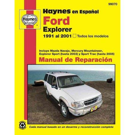 Haynes en Espanol Ford Explorer 1991 al 2001, Todos los modelos: Incluye Mazda Navajo, Mercury Mountaineer, Explorer Sport (Hasta 2003) Y Sport Trac (Hasta 2005)