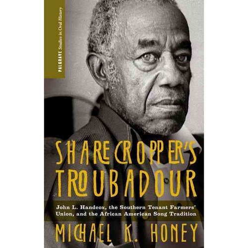 Sharecropper's Troubadour: John L. Handcox, the Southern Tenant Farmers' Union, and the African American Song Tradition