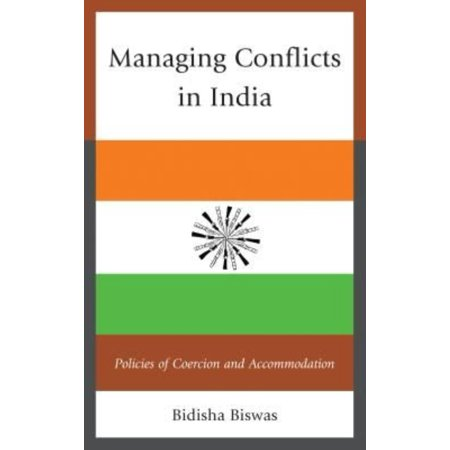 Managing Conflicts In India  Policies Of Coercion And Accommodation