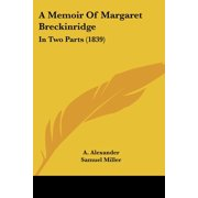 A Memoir of Margaret Breckinridge : In Two Parts (1839)