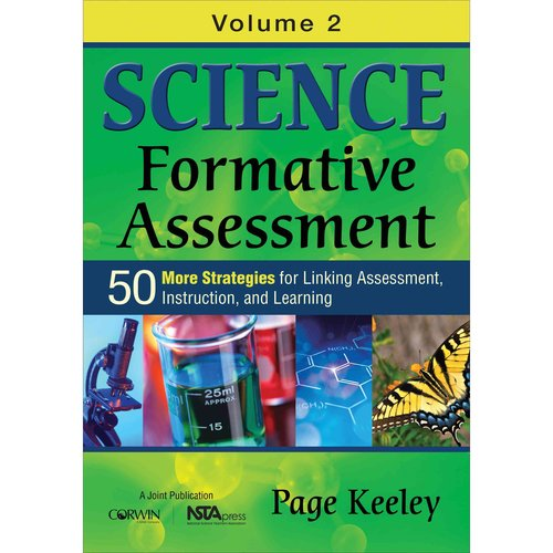 Science Formative Assessment: 50 More Strategies for Linking Assessment, Instruction, and Learning