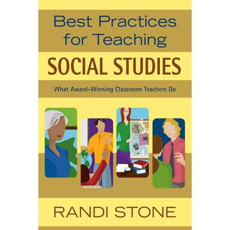 Best Practices for Teaching Social Studies : What Award-Winning Classroom Teachers