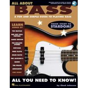 All About Bass : A Fun and Simple Guide to Playing Bass