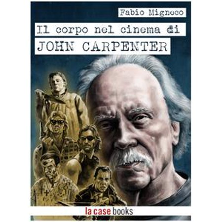Il corpo nel cinema di John Carpenter - eBook - John Carpenter Alan Howarth Halloween Ii