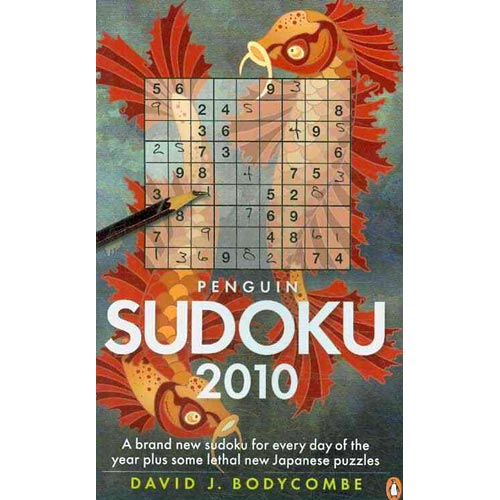 Penguin Sudoku 2010: A Whole Year's Supply of Sudoku Plus Some Fiendish New Japanese Puzzles