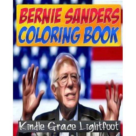 The Bernie Sanders Coloring Book  The Coloring Book Of Presidential Candidate Bernie Sanders