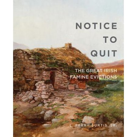 Notice to Quit : The Great Famine Evictions