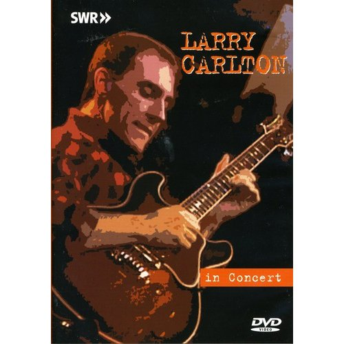 Larry Carlton: In Concert