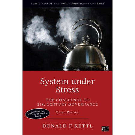 Public Affairs and Policy Administration: System Under Stress: The Challenge to 21st Century Governance