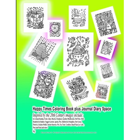 Happy Halloween Century 21 (Happy Times Coloring Book plus Journal Diary Space Inspired by the 20th Century images include : Ice-cream Sunday, Fruit, Cake, Hearts, Fireplace, Garden Mushroom, Owl Tree, Folk Handwoven Basket, Veggie)