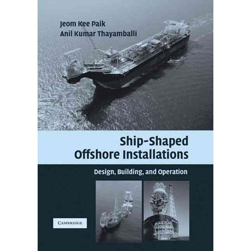 Ship-Shaped Offshore Installations: Design, Building, and Operation