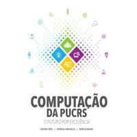 Computao da PUCRS: o futuro por excelncia - eBook